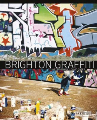 Brighton Graffiti - david Oates; Stuart Bagshaw