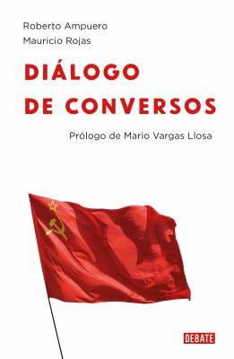 Di?logo de Conversos - Mauricio Rojas; Roberto Ampuero