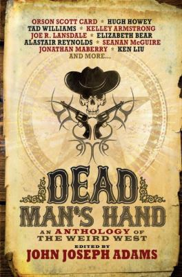 Dead Man's Hand: An Anthology of the Weird West - Book  of the Otherworld Stories