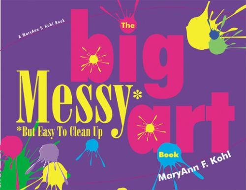 Paperback The Big Messy Art Book : But Easy to Clean Up Book