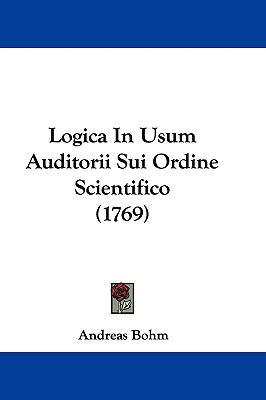 Hardcover Logica in Usum Auditorii Sui Ordine Scientifico Book