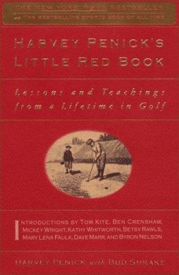 Paperback Harvey Penick's Little Red Book : Lessons and Teachings from a Lifetime in Golf Book