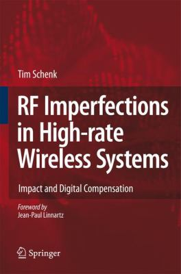 RF Imperfections in High-Rate Wireless Systems : Impact and Digital Compensation - Tim Schenk