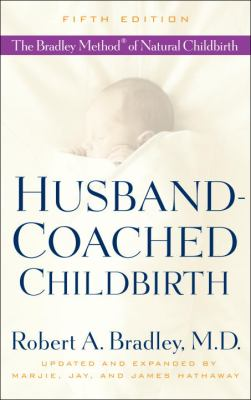 Paperback Husband-Coached Childbirth : The Bradley Method of Natural Childbirth Book
