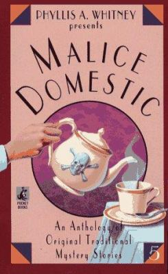 Phyllis A. Whitney Presents Malice Doestic Vol 5 - Book #5 of the Malice Domestic