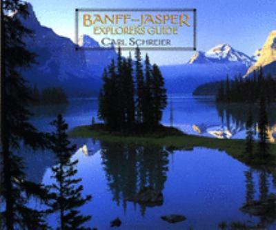 Banff Jasper Explorers Guide Book By Carl Schreier