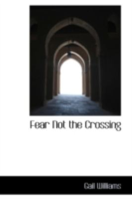 Paperback Fear Not the Crossing Book