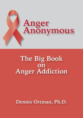 Paperback Anger Anonymous : The Big Book on Anger Addiction Book