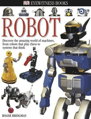 Robot (DK Eyewitness Books) - Book  of the DK Eyewitness Books