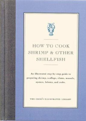 How to Cook Shrimp & Other Shellfish - Book  of the Illustrated Step-By-Step Guides