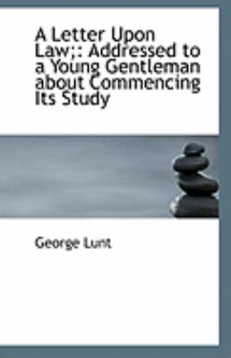 Paperback A Letter upon Law; : Addressed to a Young Gentleman about Commencing Its Study Book