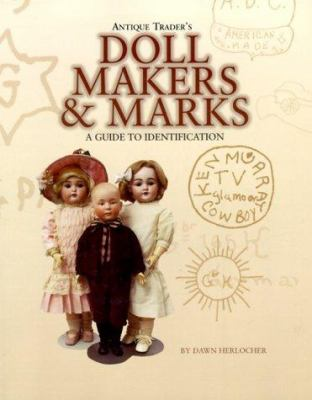 Antique Trader Doll Makerarks A Guide To Identification