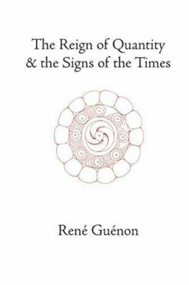 The Reign of Quantity and the Signs of    book by René Guénon