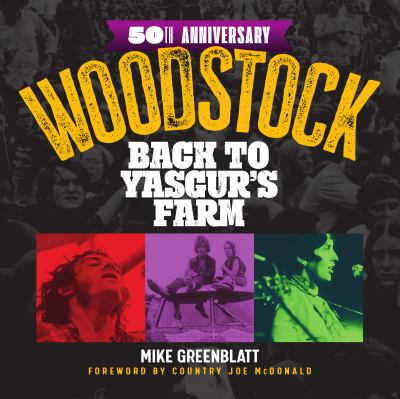 Hardcover Woodstock 50th Anniversary : Back to Yasgur's Farm Book