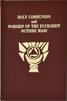 Rite of Holy Communion and Worship of the Eucharist Outside Mass - Catholic Book Publishing Co