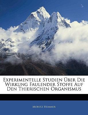 Paperback Experimentelle Studien ?ber Die Wirkung Faulender Stoffe Auf Den Thierischen Organismus Book