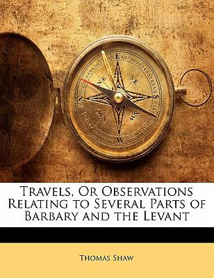 Paperback Travels, or Observations Relating to Several Parts of Barbary and the Levant Book