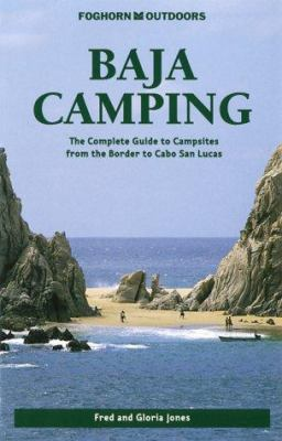 Baja Camping The Complete Guide To Campsites From Border San Lucas