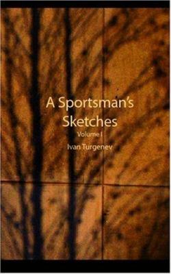 A Sportsman's Sketches - Ivan Sergeyevich Turgenev