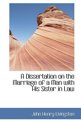 Paperback A Dissertation on the Marriage of a Man with His Sister in Law Book