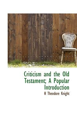 Paperback Criticism and the Old Testament; a Popular Introduction Book