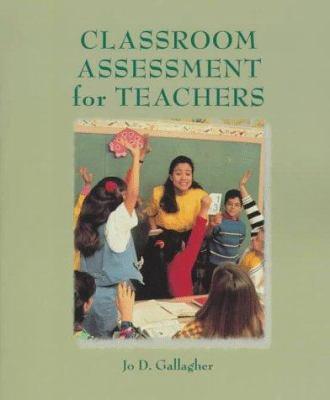 Classroom Assessment for Teachers - Jo D. Gallagher