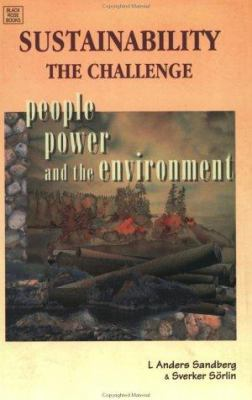 Sustainability the Challenge : People, Power and the Environment - Sverker S?rlin; L. Anders Sandberg