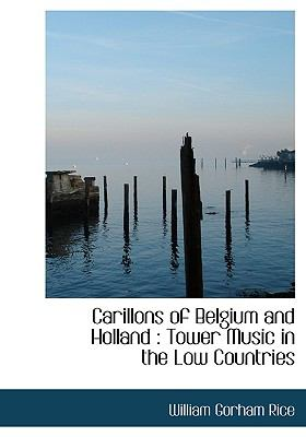 Paperback Carillons of Belgium and Holland : Tower Music in the Low Countries Book