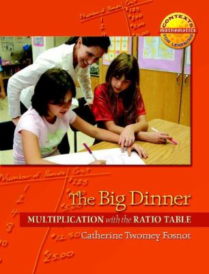 The Big Dinner: Multiplication with the Ratio Table (Contexts for Learning Mathematics, Grades 3-5: Investigating Multipication and Division - Catherine Twomey Fosnot