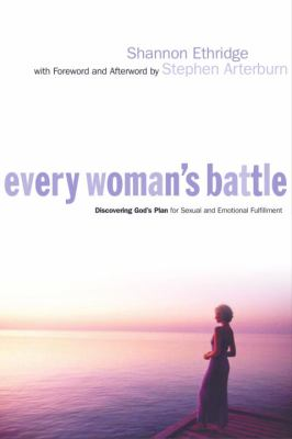 Paperback Every Woman's Battle : Discovering God's Plan for Sexual and Emotional Fulfillment Book