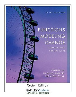 Paperback Functions Modeling Change : A Preparation for Calculus 3rd Edition for University of Texas Austin with WileyPLUS First Day of Class Flyer Book