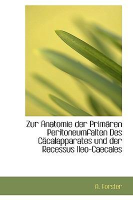 Paperback Zur Anatomie der Prim?ren Peritoneumfalten des C?calapparates und der Recessus Ileo-Caecales Book