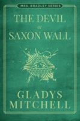The Devil at Saxon Wall - Book #6 of the Mrs. Bradley