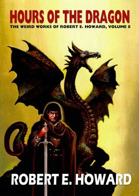 Robert E. Howard's Hour of the Dragon 080957151X Book Cover