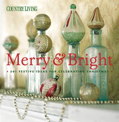 Attrayant Country Living Merry And Bright : 301 Festive... By Country Living Magazine