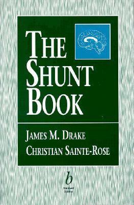 The Shunt Book. James M. Drake, Christian Sainte-Rose. Blackwell 1995 58d53bd0c27e16acd351c49782e631ae6593abc3