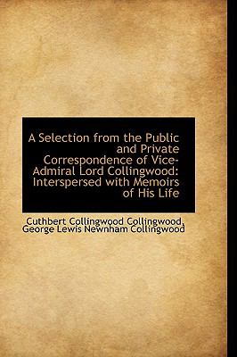 Paperback A Selection from the Public and Private Correspondence of Vice-Admiral Lord Collingwood : Intersperse Book