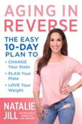 Aging in Reverse: The Easy 10-Day Plan    book by Natalie Jill