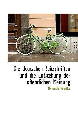 Paperback Die Deutschen Zeitschriften und Die Entstehung der Offentlichen Meinung Book