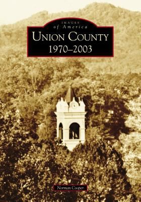 Union County: 1970-2003 - Book  of the Images of America: Georgia