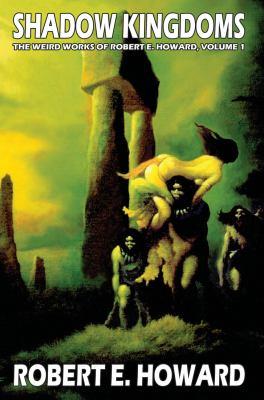 Robert E. Howard's Weird Works Volume 1: Shadow... 0809510979 Book Cover