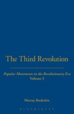 The Third Revolution: Popular Movements in the Revolutionary Era, Volume 3 - Book #3 of the Third Revolution