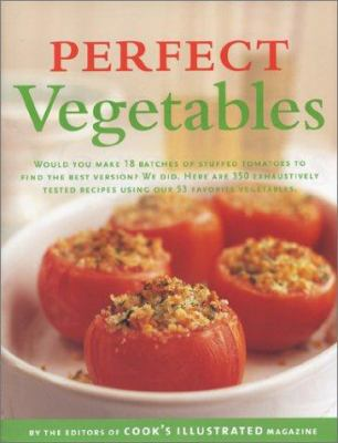 """Perfect Vegetables: Part of """"The Best Recipe"""" Series - Book  of the Best Recipe"""