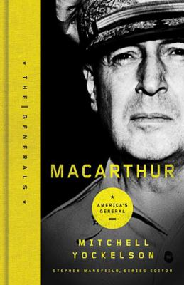 MacArthur : America's General - Mitchell Yockelson