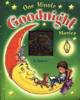 At School : One Minute Goodnight Stories - Yoyo Books Staff