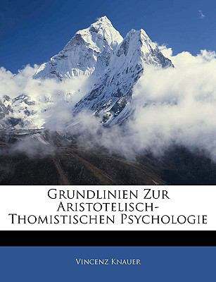 Paperback Grundlinien Zur Aristotelisch-Thomistischen Psychologie (German Edition) Book