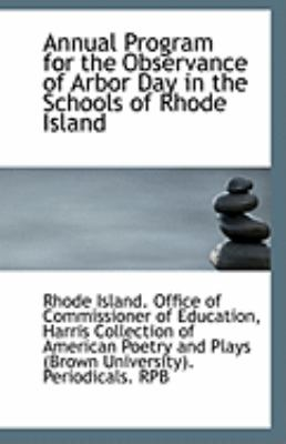 Paperback Annual Program for the Observance of Arbor Day in the Schools of Rhode Island Book