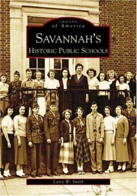 Savannah's Historical Public Schools - Book  of the Images of America: Georgia
