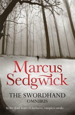 The Swordhand Omnibus (2-in-1): My Swordhand is Singing/The Kiss of Death - Book  of the My Swordhand is Singing
