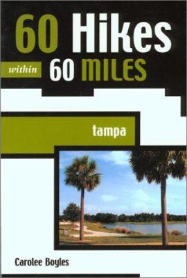 60 Hikes within 60 Miles: Tampa (60 Hikes - Menasha Ridge) - Book  of the 60 Hikes Within 60 Miles